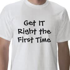 Get it right first time T-shirt