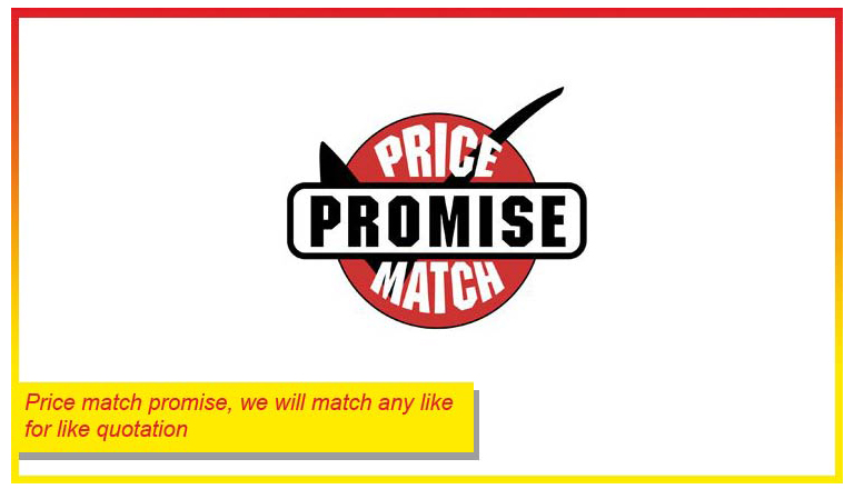 Price Match - We will match any like for like quotation